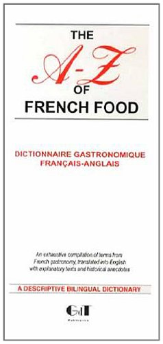 The A-Z of French Food : Dictionnaire gastronomique franais-anglais