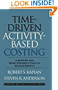 #10: Time-Driven Activity-Based Costing: A Simpler and More Powerful Path to Higher Profits
