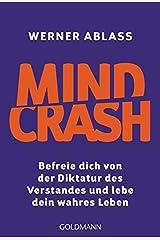 Mindcrash: Befreie dich von der Diktatur des Verstandes und lebe dein wahres Leben Taschenbuch