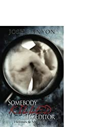 Somebody Killed His Editor by Josh Lanyon (2010-04-06)