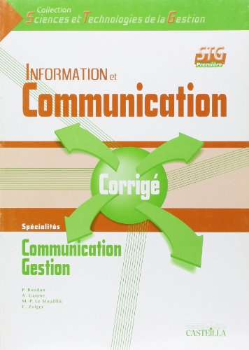 Information et communication, 1e STG, guide pédagogique