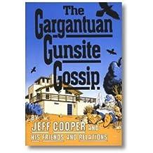 The Gargantuan Gunsite Gossip