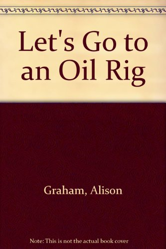 Let's go to an oil rig.