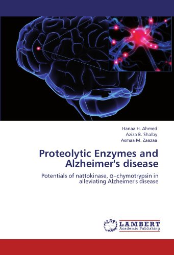 Proteolytic Enzymes and Alzheimer\'s disease: Potentials of nattokinase, α-chymotrypsin  in alleviating Alzheimer\'s disease