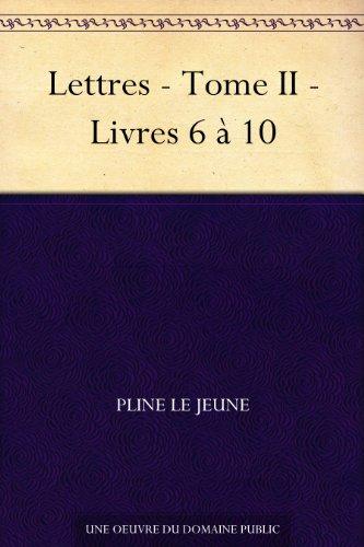Couverture du livre Lettres - Tome II - Livres 6 à 10