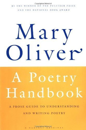 A Poetry Handbook by Oliver, Mary (1994) Paperback