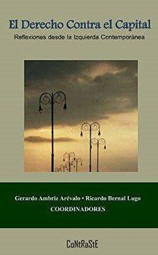 El derecho contra el capital: Reflexiones desde la izquierda contemporánea (Colección Ensayo nº 2)