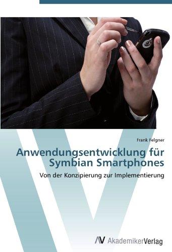 Anwendungsentwicklung für Symbian Smartphones: Von der Konzipierung zur Implementierung Symbian Os-smartphones