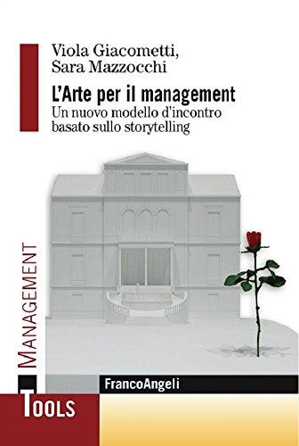 L'arte per il management. Un nuovo modello d'incontro basato sullo storytelling: Un nuovo modello d'incontro basato sullo storytelling - Formazione Sarà Formazione