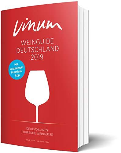 Wein ist VINUM! Der Vinum Weinguide Deutschland 2019. Rund 11.000 bewertete Weine, Informationen zu jedem Gut, Weintrends und Trinktipps.