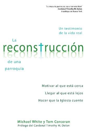 La Reconstruccion de Una Parroquia: Un Testimonio de La Vida Real por Michael White