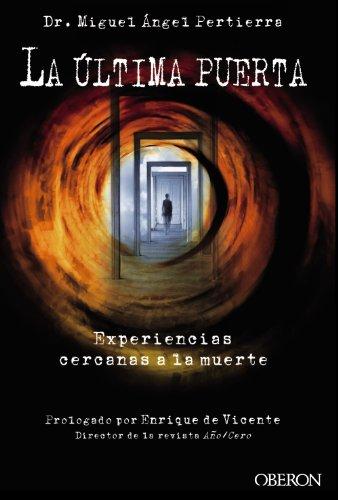 La última puerta. Experiencias cercanas a la muerte (Libros Singulares) por Miguel Ángel Pertierra Quesada