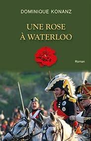 Une rose à Waterloo (Impressions)
