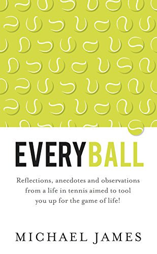 Descargar gratis Everyball: Reflections, anecdotes and observations from a life in tennis aimed to tool you up for the game of life! Epub