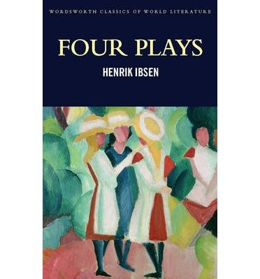 [(Four Plays)] [ By (author) Henrik Ibsen, Series edited by Tom Griffith, Introduction by Ellen Rees ] [May, 2014]