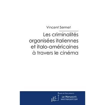 Les Criminalités organisées italiennes et italo-américaines à travers le cinéma