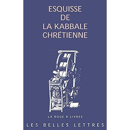 Esquisse de la kabbale chrétienne (La roue à livres t. 83)