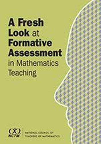 A Fresh Look at Formative Assessment in Mathematics Teaching