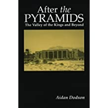 After the Pyramids: The Valley of the Kings and Beyond by Aidan Dodson (1-Jan-2000) Paperback