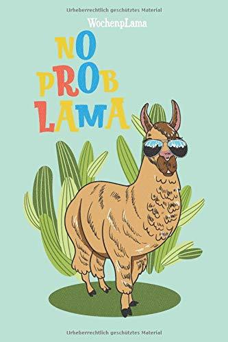 WochenpLama: No Problama Lama, DIN A 5 Wochenplaner, eckiger Buchrücken, 150 Seiten mit To Do Listen & freien Flächen für deine Notizen, Skizzen, Aufgaben, Gedanken, Visionen im Lama & Alpaka Design