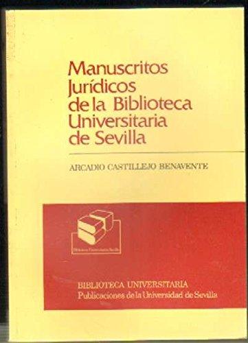 MANUSCRITOS JURIDICOS DE LA BIBLIOTECA UNIVERSITARIA DE SEVILLA