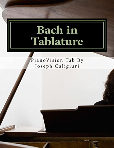 Bach in Tablature: World's Simplest Way To Read Piano Music (Piano Tablature Book 2) (English Edition)