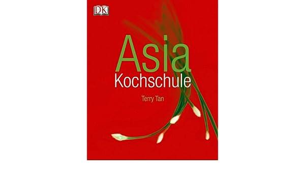 Asia-Kochschule: Amazon.de: Terry Tan: Bücher | {Kochschule buch 12}