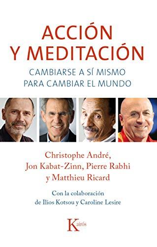 Acción y meditación: Cambiarse a sí mismo para cambiar el mundo