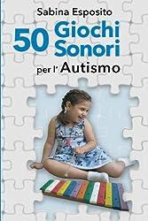 50 Giochi sonori per l'autismo