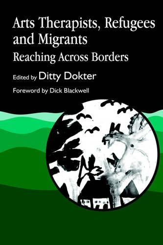 eBooks Amazon Arts Therapists, Refugees and Migrants: Reaching Across Borders MOBI