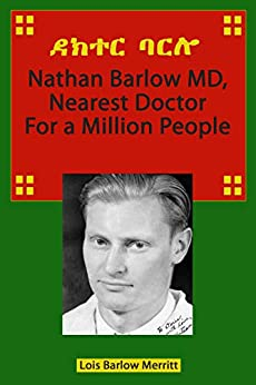 Nathan Barlow Md, Nearest Doctor For A Million People por Lois Barlow Merritt