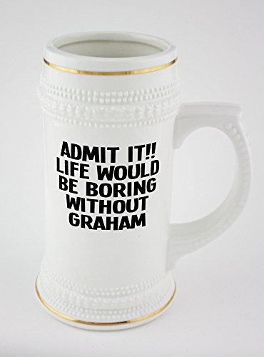 beer-mug-with-golden-rim-of-admit-it-life-would-be-boring-without-graham