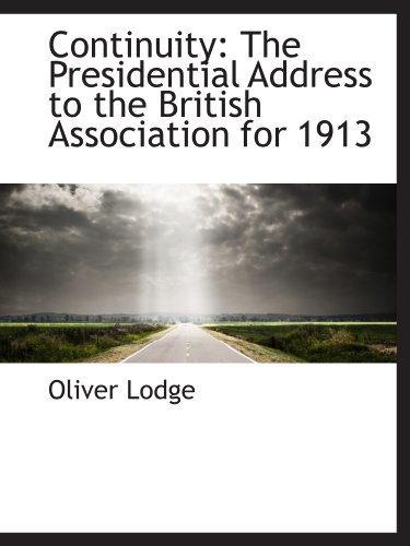 Continuity: The Presidential Address to the British Association for 1913