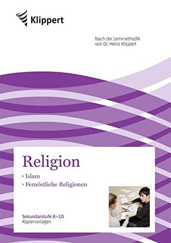 Islam - Fernöstliche Religionen: Sekundarstufe 8-10. Kopiervorlagen (8. bis 10. Klasse)