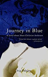 Journey in Blue: A Novel About H. C. Andersen by Stig Dalager (2005-05-11)
