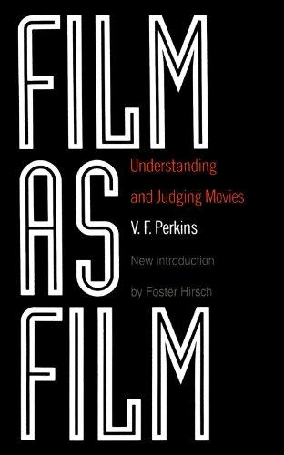Film As Film: Understanding And Judging Movies por V. Perkins