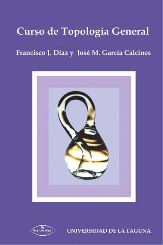 Curso De Topologia General por Francisco Javier Díaz Díaz