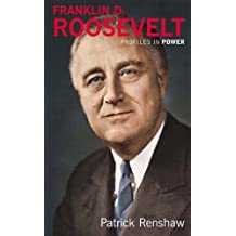 Franklin D Roosevelt (Profiles In Power) by Patrick Renshaw (2004-01-22)