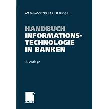Handbuch Informationstechnologie in Banken (German Edition)