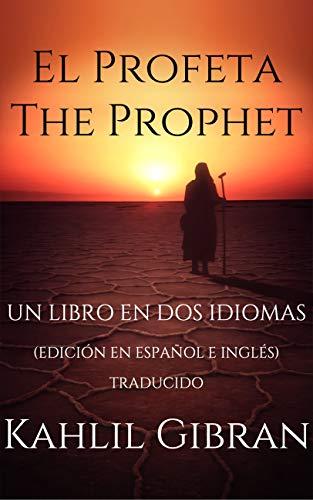 El Profeta, The Prophet: Un Libro en dos Idiomas (Edición en ...
