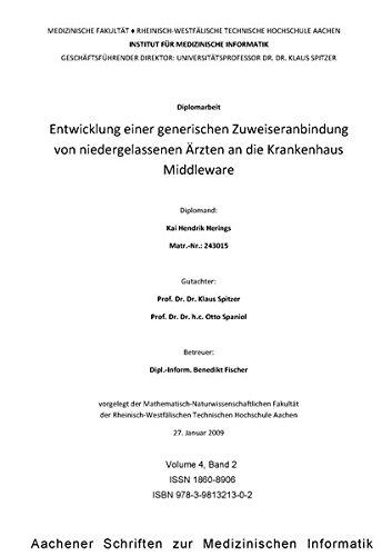 Entwicklung einer generischen Zuweiseranbindung von niedergelassenen Ärzten an die Krankenhaus Middleware (Aachener Schriften zur Medizinischen Informatik)