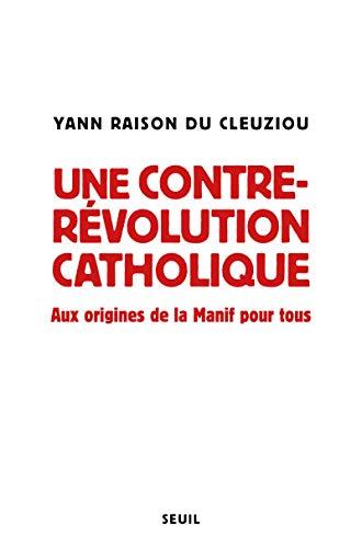 Une contre-révolution catholique: Aux origines de...