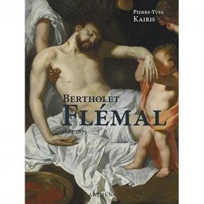 Bertholet Flémal (1614-1675) : LeRaphaël des Pays-Bas au carrefour de Liège et de Paris