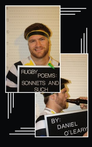 Rugby Poems: Sonnets and Such por Daniel O'Leary