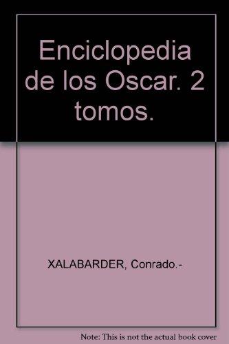 Enciclopedia de los Oscar. 2 tomos. [Tapa blanda] by XALABARDER, Conrado.-