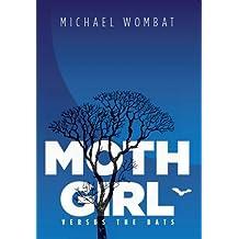 Moth Girl versus The Bats