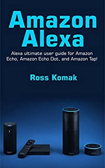 amazon alexa amazon alexa ultimate user guide for amazon. Black Bedroom Furniture Sets. Home Design Ideas