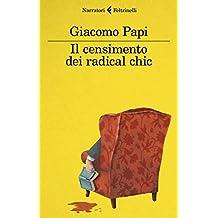 Il censimento dei radical chic (Italian Edition)