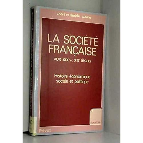 La société française aux XIXe et XXe siècles