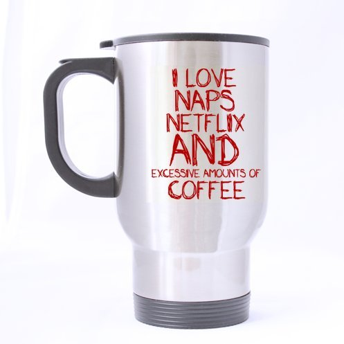 I Love Siestes Netflix et l'excès de quantités de café en acier inoxydable 396,9 gram Mug de voyage (Sliver), Funny Quotes Mug à café, tasse à café/thé avec poignée. (Two sides)